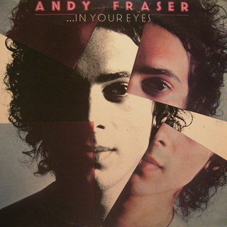 ANDY FRASER ...IN YOUR EYES.jpg