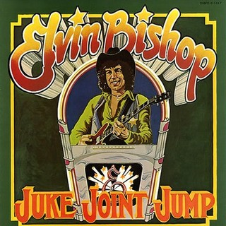 ELVIN BISHOP JUKE JOINT JUMP.jpg