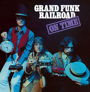GRAND FUNK RAILROAD ON TIME.jpg