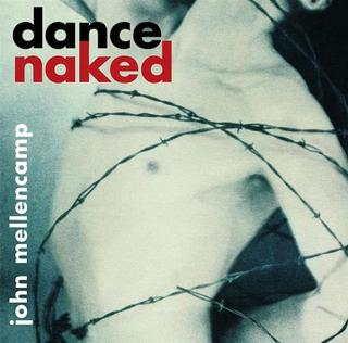 JOHN MELLENCAMP DANCE NAKED.jpg