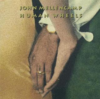 JOHN MELLENCAMP HUMAN WHEELS.jpg