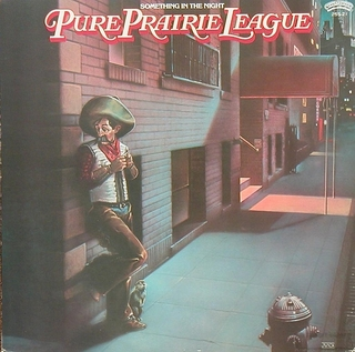 PURE PRAIRIE LEAGUE SOMETHING IN THE NIGHT.jpg