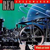 R.E.O. SPEEDWAGON Wheels Are Turnin'.jpg