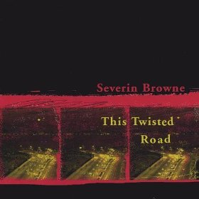 SEVERIN BROWNE THIS TWISTED ROAD.jpg